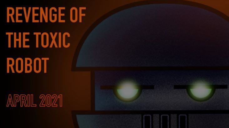 Earth Day: Revenge of the Toxic Robot