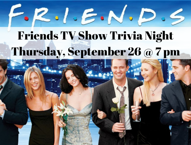 Friends TV Show Trivia Night - Sign Up a Team Today!
